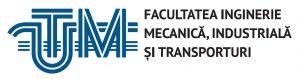 Facultatea Inginerie Mecanică, Industrială şi Transporturi